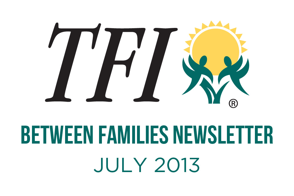 July 2013 – Between Families Newsletter