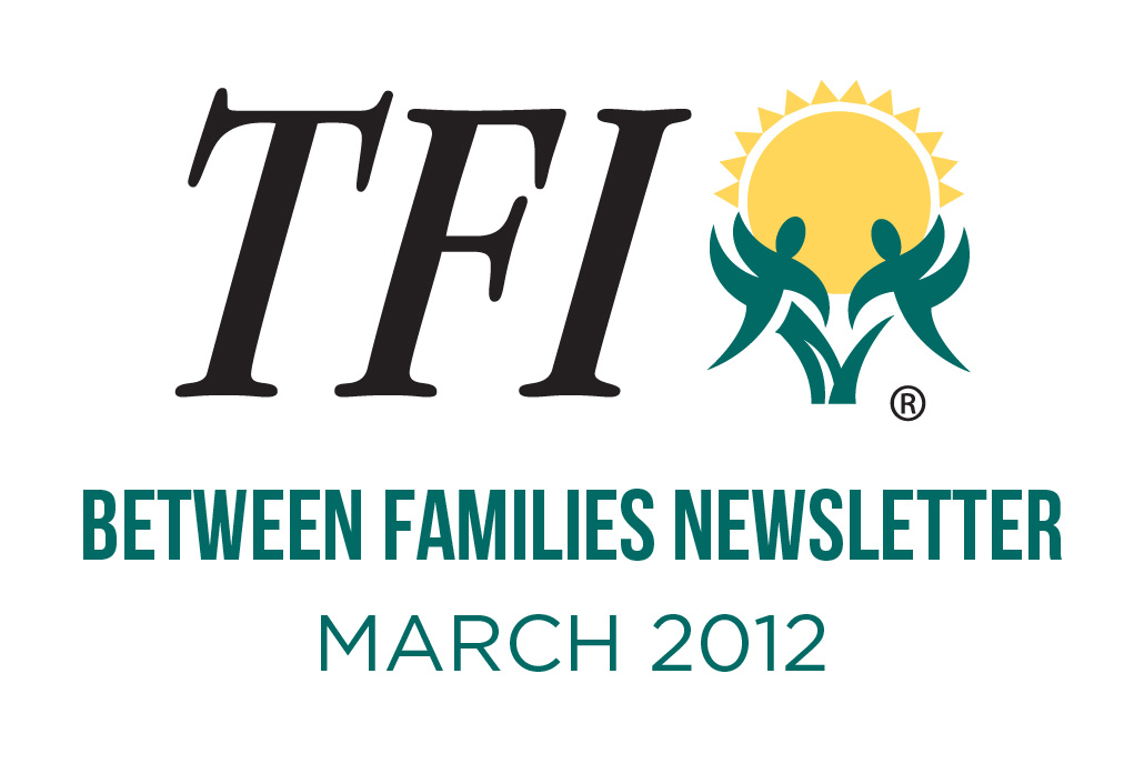 March 2012 – Between Families Newsletter