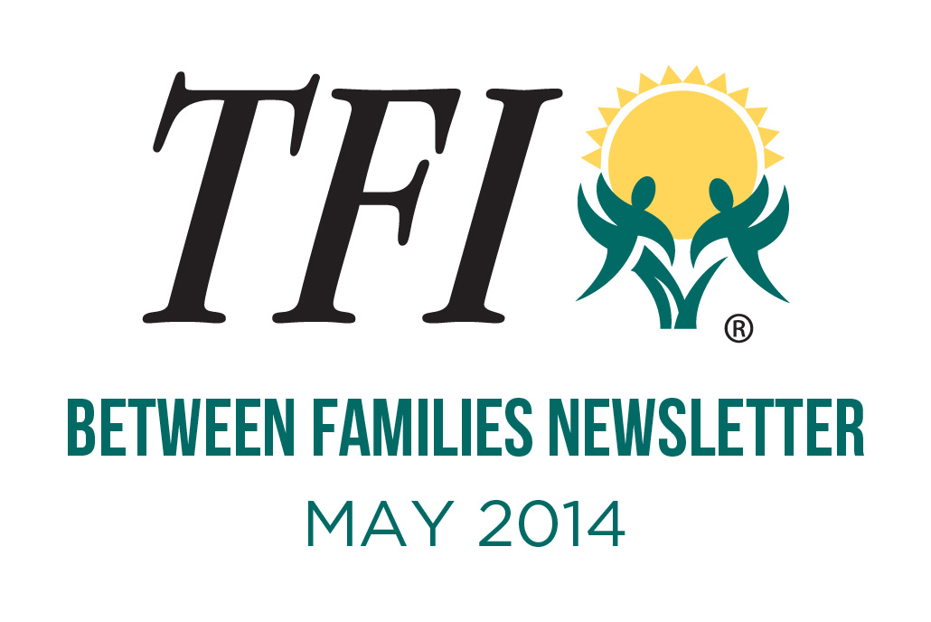 May 2014 – Between Families Newsletter