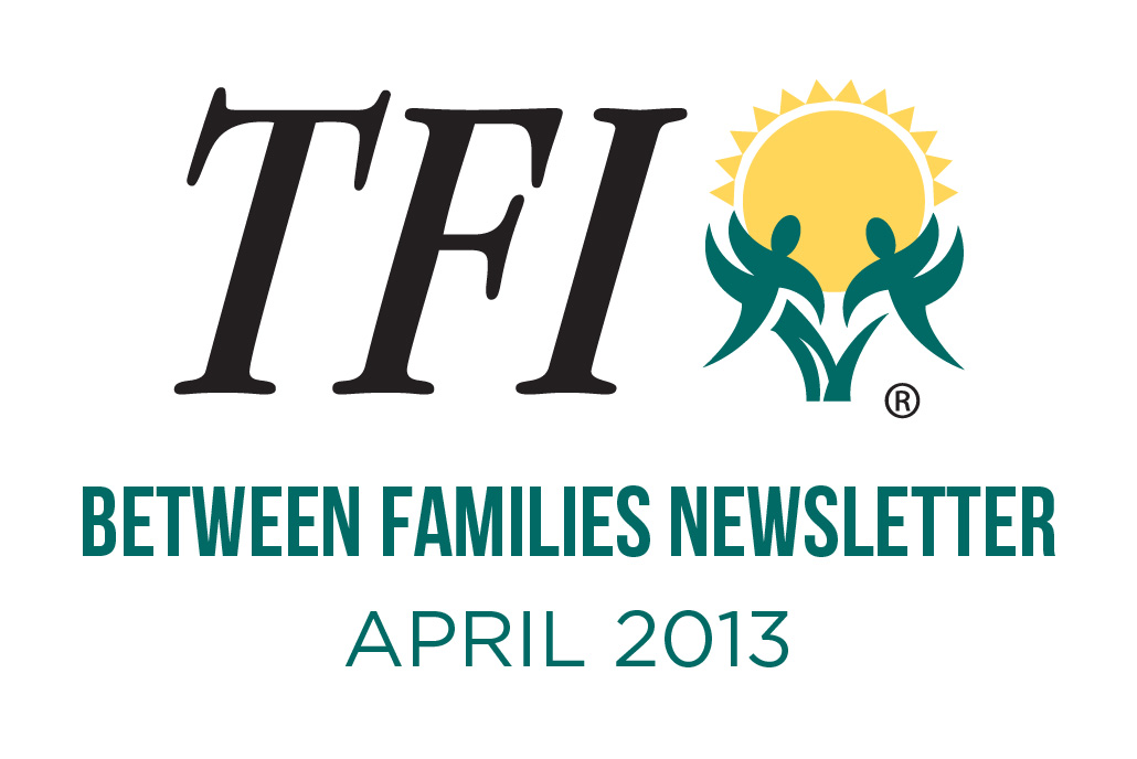 April 2013 – Between Families Newsletter