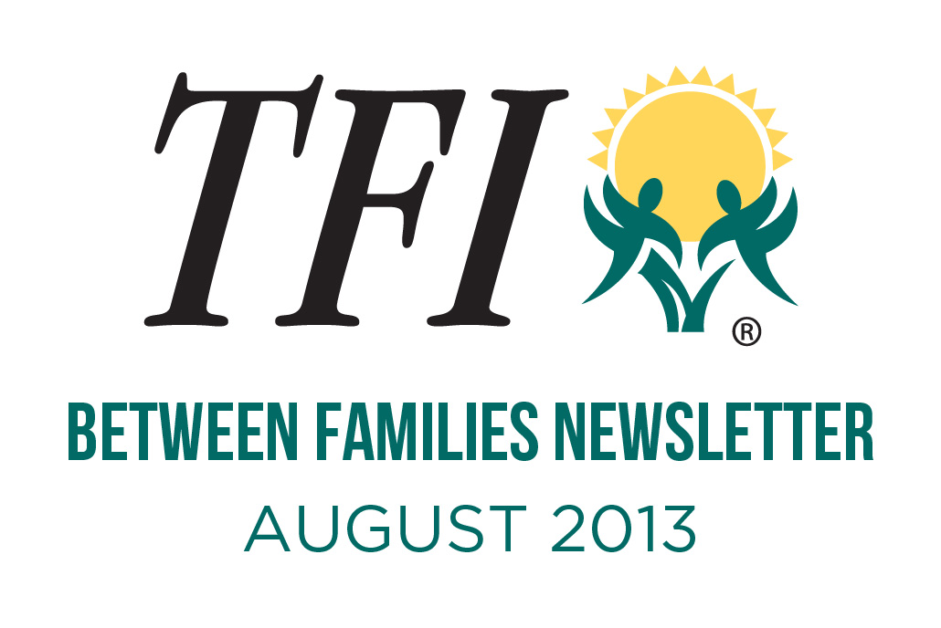 August 2013 – Between Families Newsletter